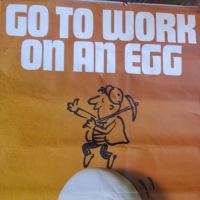 Famous slogans - Go to work on an egg